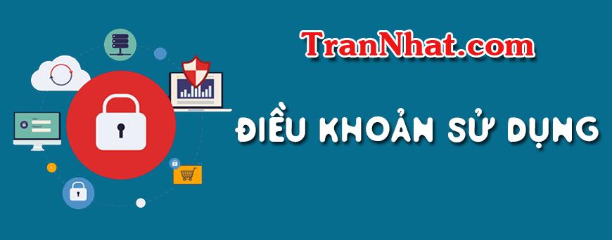 Quy định và điều khoản sử dụng tại trannhat.com