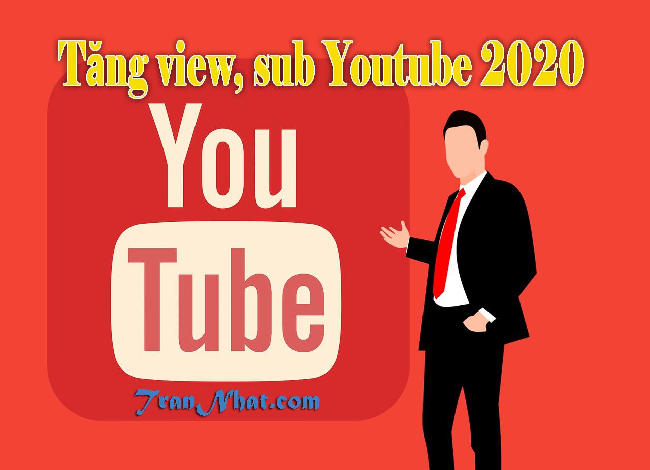 Dịch vụ tăng View, Sub Youtube 2020